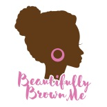 Beautifully Brown Me
